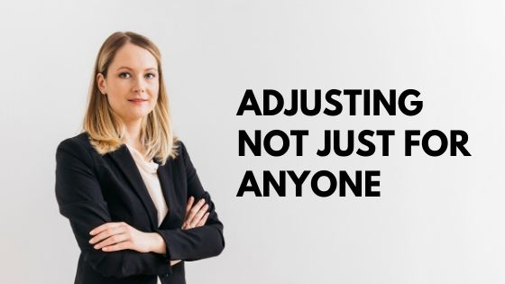Adjusting Not Just for Anyone